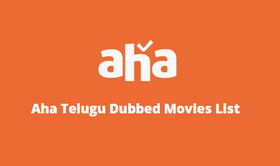 aha-telugu-dubbed-movies-list