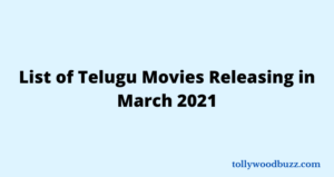 Telugu Movies Releasing in March 2021
