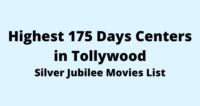 Highest 175 Days Centers in Tollywood | Silver Jubilee Movies List