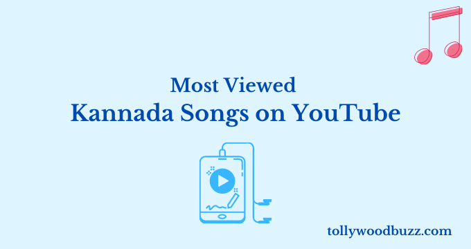 Most Viewed Kannada Movie Songs on YouTube