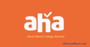Must Watch Telugu Movies on Aha