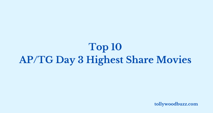 Top 10 AP TG Day 3 Highest Share Movies