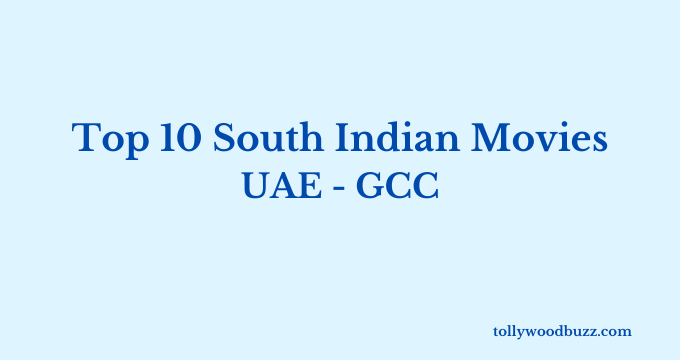 Top 10 South Indian Movies in UAE