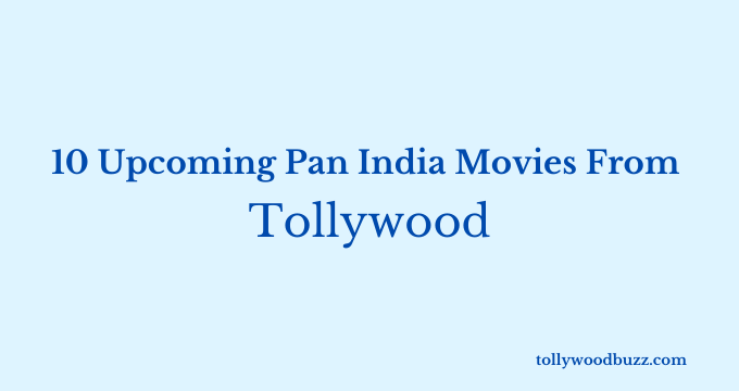 Upcoming Pan India Movies