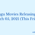 Telugu Movies Releasing on March 05, 2021 Friday