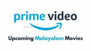 Upcoming Malayalam Movies on Amazon Prime 2021